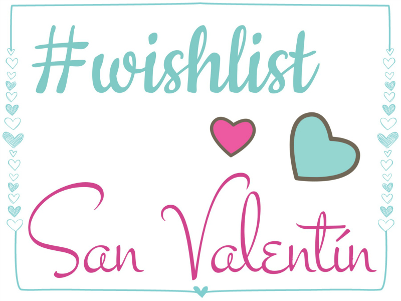 Wishlist San Valentín corazones
